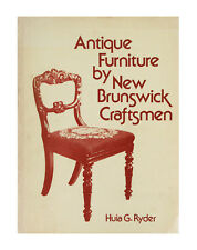 Antique Furniture by New Brunswick Craftsmen by Huia Gwendoline Ryder (1973,...