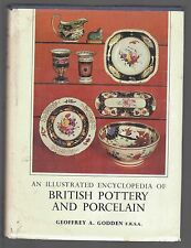 ILLUSTRATED ENCYCLOPEDIA OF BRITISH POTTERY AND PORCELAIN BOOK GEOFFREY GODDEN