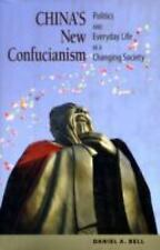 China's New Confucianism: Politics and Everyday Life in a Changing Society, Bell