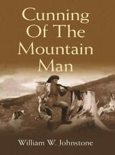 Cunning of the Mountain Man No. 14 by William W. Johnstone (2003, Board Book,...