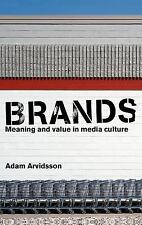 Brands : Meaning and Value in Media Culture by Adam Arvidsson (2006, Hardcover)