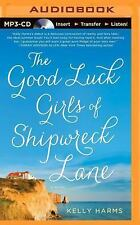 The Good Luck Girls of Shipwreck Lane : A Novel by Kelly Harms (2014, MP3 CD,...