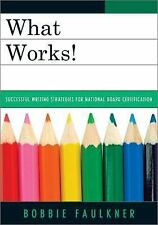 What Works! : Successful Writing Strategies for National Board Certification...