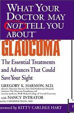 What Your Doctor May Not Tell You about Glaucoma : The Essential Treatments...