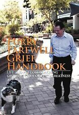 Furry Farewell Grief Handbook : Life and Pet Loss Coaching Growing from Grief...