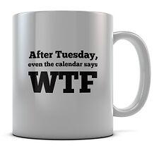 Después del martes, incluso el calendario dice Wtf Taza Taza Idea de Regalo Presente Té Café