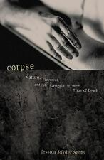 Corpse : Nature, Forensics, and the Struggle to Pinpoint Time of Death by...