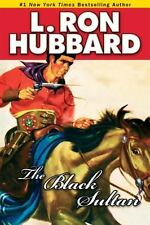 The Black Sultan by L. Ron Hubbard (2013, Paperback)