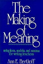 The Making of Meaning: Metaphors, Models, and Maxims for Writing Teachers Berth