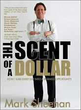 The Scent of a Dollar : How I Turn Every Day into a Business Opportunity by...