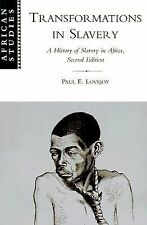 Transformations in Slavery: A History of Slavery in Africa by Paul E. Lovejoy...