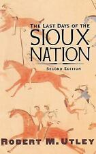 The Lamar Series in Western History: The Last Days of the Sioux Nation by...