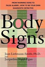 Body Signs: From Warning Signs to False Alarms...How to Be Your Own Diagnostic D