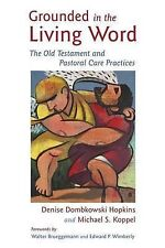 Grounded in the Living Word: The Old Testament and Pastoral Care Practices, Hopk