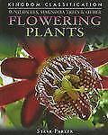 Sunflowers, Magnolia Trees & Other Flowering Plants (Kingdom Classific-ExLibrary