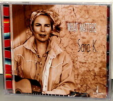 CHESKY CD JD 210: Sara K. - What Matters - USA 2001 Factory SEALED