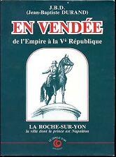 EN VENDEE DE L'EMPIRE A LA Ve REPUBLIQUE - La Roche-sur-Yon - J.B.D. 1984