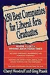 150 Best Companies for Liberal Arts Graduates: Where to Get a Winning Job in Tou
