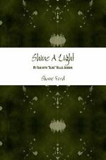 Shine a Light : My Year with Blind Willie Johnson by Shane Ford (2014,...