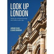 Look Up London: World-Class Architectural Heritage That's Hidden in Plain Sight,