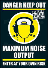 FUN POSTER DANGER KEEP OUT MAXIMUM NOISE OUTPUT