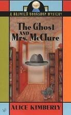 Haunted Bookshop Mystery: The Ghost and Mrs. McClure 1 by Alice Kimberly...