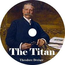 The Titan, Theodore Dreiser Audiobook of Greed, Corruption, Adultery on 1 MP3 CD