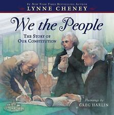 We the People : The Story of Our Constitution by Lynne Cheney (2012, Picture...