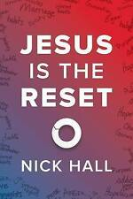 Jesus Is the Reset: (10-Pk) by Hall, Nick -Paperback