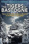 The Tigers of Bastogne By Collins, Michael/ King, Martin HARDCOVER 1ST ED/PR