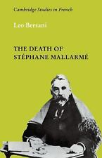 Cambridge Studies in French Ser.: The Death of Stéphane Mallarmé 2 by Leo...