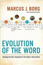 Evolution of the Word: The New Testament in the Order the Books Were W-ExLibrary