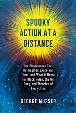 Spooky Action at a Distance : Why Space and Time Are Doomed--And What It...