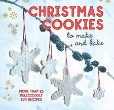 Christmas Cookies to Make and Bake : More Than 25 Deliciously Fun Recipes (2016)