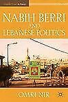 NEW - Nabih Berri and Lebanese Politics (The Middle East in Focus)