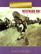 Westward Ho!: The Story of the Pioneers (Landmark Books)-ExLibrary