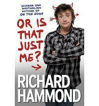 Or is That Just Me? by Richard Hammond (Paperback, 2010) New Book