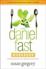 The Daniel Fast Workbook : A 5-Week Guide for Individuals, Groups, and...