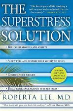 The SuperStress Solution: 4-week Diet and Lifestyle Program by Roberta Lee M.D.