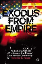 Exodus From Empire: The Fall of America's Empire and the Rise of the Global Comm