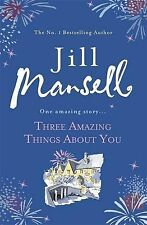 Three Amazing Things About You Mansell, Jill Very Good Book