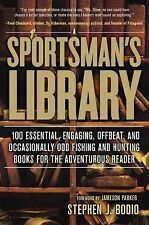 Sportsman's Library: 100 Essential, Engaging, Offbeat, And Occasionall-ExLibrary