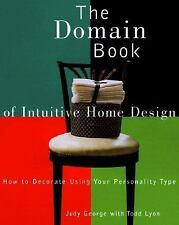 The Domain Book of Intuitive Home Design : How to Decorate Using Your Persona...