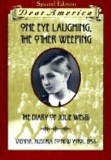 One Eye Laughing, The Other Eye Weeping: The Diary of Julie Weiss, Vienna, Aust