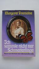 Margaret Fountaine - Ich Sammle Nicht Nur Schmetterlinge