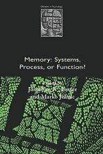 Debates in Psychology Ser.: Memory : Systems, Process, or Function? (1999,...