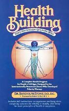 Health Building: The Conscious Art of Living Well by Stone D.O.  D.C., Randolph