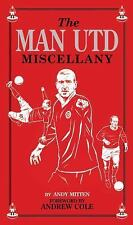 The Man Utd Miscellany by Mitten, Andy ( AUTHOR ) Oct-08-2012 Hardback, , , Very