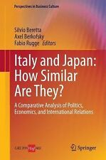 Italy and Japan - How Similar Are They? : A Comparative Analysis of Politics,...