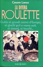 Cesare Lanza = LA DIVINA ROULETTE